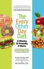 The Every-Other-Day Diet  Krista Varady (2013, Hardcover)