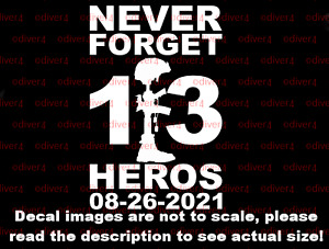 Never Forget 13 Heros with Military Cross Decal Bumper Sticker Made in the USA