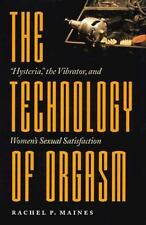 "The Technology of Orgasm: ""Hysteria,"" the Vibrator, and Women's Sexual Satisfact"