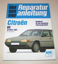 Reparaturanleitung Citroen BX 16 RS, TRS, RE / BX 19 TRI, GTI, GTI 16V - ab 1984