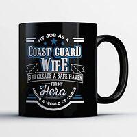Coast Guard Wife Coffee Mug - Create A Safe Haven - Funny 11 oz Black Ceramic Te