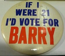 BARRY GOLDWATER  BUTTON pin IF I WERE 21 Vintage 1960's Badge RARE POLITICAL