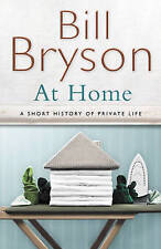 At Home: A short history of private life, Bill Bryson | Hardcover Book | Good |