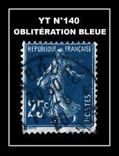 YT N°140 : OBLITÉRATION BLEUE !!!