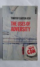 TIMOTHY GARTON ASH - THE USES OF ADVERSITY