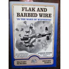 Flak and Barbed Wire - 'in the Wake of the Wuppertal': An Australian's Story of Escape and Betrayal by Gordon Stooke (Paperback, 1997)