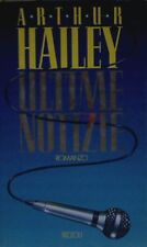 Ultime notizie - Arthur Hailey - Libro nuovo in Offerta!