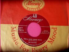 THE PLATTERS - You'll Never Know - clean 45 rpm - Mercury 70633 - maroon label