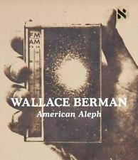 Wallace Berman : American Aleph: By Bohn-Spector, Claudi Mellon, Sam Bohn-Spe...