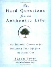 The Hard Questions for an Authentic Life: 100 Esse