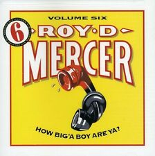 Vol. 6-How Big'A Boy Are Ya? - Roy D. Mercer (1999, CD NIEUW)