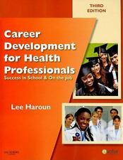 Career Development for Health Professionals : Success in School and on the...