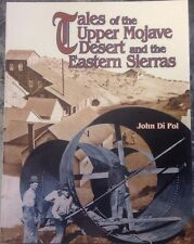 Tales Of The Upper Mojave Desert And The Eastern Sierras By John DiPol