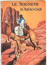 LE SEIGNEUR D'AHAGGAR par Le Rallic. Editions Gordinne Chagor 1946