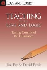 Teaching with Love and Logic Taking Control of the Classroom