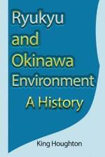 Ryukyu And Okinawa Environment: A History