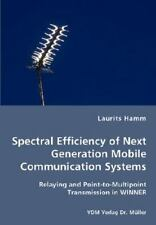 Spectral Efficiency of Next Generation Mobile Communication Systems by...