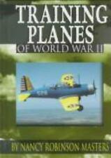 Training Planes of World War II (Wings of War) by Robinson Masters, Nancy