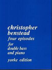 BENSTEAD, 4 Episodes Pour Contrebasse Et Piano / Four (4) Episodes For Double...