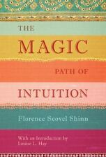 THE MAGIC PATH OF INTUITION - SHINN, FLORENCE SCOVEL/ HAY, LOUISE L. (INT) - NEW