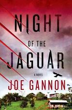 Night of the Jaguar : A Novel by Joe Gannon