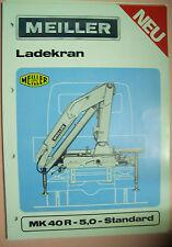 Sales Brochure altes Original Prospekt Meiller Ladekran MK 40 R- 5,0 - Standard