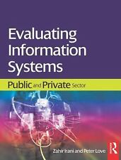 Evaluating Information Systems : Public and Private Sector (2008, Paperback)