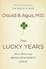 The Lucky Years: How to Thrive in the Brave New Wo