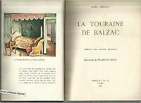 La touraine de balzac arrault et cie tours. 1947. in-8 broché. illuistrations