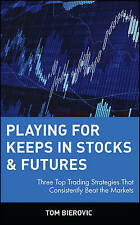USED (GD) Playing for Keeps in Stocks & Futures: Three Top Trading Strategies Th