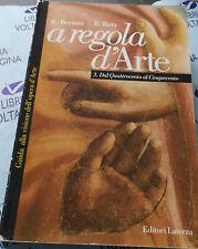A REGOLA D'ARTE VOL.3 DAL '400 AL '500 - E.BERNINI R.ROTA - LATERZA SCUOLA