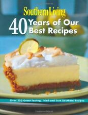 Southern Living: 40 Years of Our Best Recipes: Over 250 Great-Tasting, Tried-and