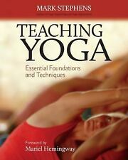 Teaching Yoga : Essential Foundations and Techniques by Mark Stephens (2010,...