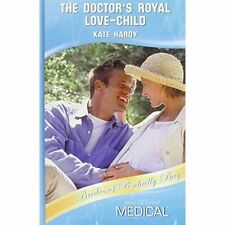 The Doctor's Royal Love-Child (Mills & Boon Medical Hardback) by