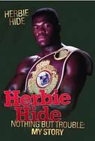 Nothing But Trouble: My Story,Herbie Hide,Excellent Book mon0000053741