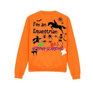 I'm an EQUESTRIAN Nothing Scares Me Orange Sweat or Hoodie - Can be personalised