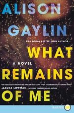What Remains of Me by Alison Gaylin (2016, Paperback, Large Type)