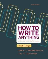How to Write Anything with Readings : A Guide and Reference by John J....