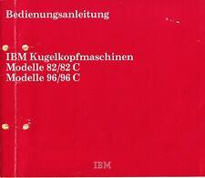 IBM BEDIENUNGSANLEITUNG Kugelkopfmaschinen 82/82C + 96/96C & Schriftenprospekt