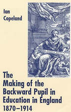 The Making of the Backward Pupil in Education in England, 1870-1914 (Woburn Edu