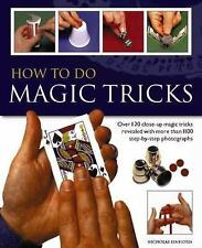 How to do Magic Tricks: Over 120 Close-Up Magic Tricks Revealed With More Than 1