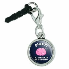Quiet My Brain is Sleeping Funny Humor Mobile Cell Phone Headphone Jack Charm