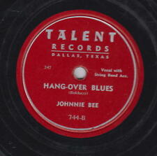 Johnnie Bee 78rpm Talent 744 Hang-Over Blues/Looking For Flower Texas C&W Blues