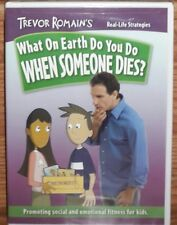 What On Earth Do You Do When Someone Dies Real-life Strategies Trevor Romain DVD