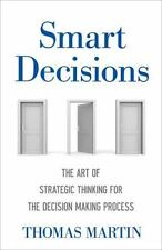 Smart Decisions: The Art of Strategic Thinking for the Decision Making Process