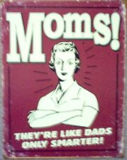 Moms They're Like Dads only Smarter #2229 Reproduction