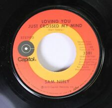 Pop 45 Sam Neely - Loving You Just Crossed My Mind / Every Day Is The Same As To