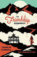 The Friendship Highway: Two Journeys in Tibet-ExLibrary