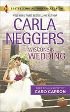 Wisconsin Wedding by Carla Neggers & Doctor Soldier Daddy by Caro Carson 2016 PB