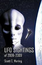 UFO Sightings Of 2006-2009 by Scott C. Waring (2010, Paperback)